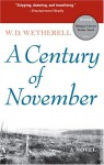 A Century of November - W.D. Wetherell