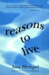 Reasons to Live - Amy Hempel