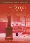 The Gypsy In My Soul: A gripping wartime story of love, loss, hope, and survival - Christine Harris