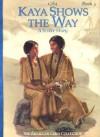 Kaya Shows the Way: A Sister Story - Janet Beeler Shaw, Susan McAliley, Bill Farnsworth