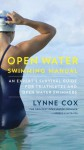 Open Water Survival Manual: An Expert Guide for Seasoned Open Water Swimmers, Triathletes and Novices - Lynne Cox