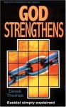 God Strengthens: Ezekiel Simply Explained (Welwyn Commentary Series) - Derek W.H. Thomas