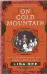 On Gold Mountain: The 100-Year Odyssey of a Chinese-American Family - Lisa See