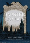 Haunted London - Peter Underwood