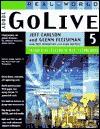 Real World Adobe GoLive 5: Industrial Strength Web Techniques - Jeff Carlson, Glenn Fleishman
