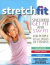 Stretch Fit: Stretch to Get Fit and Stay Fit - Karen McConnell, Brad Walker