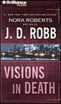Visions in Death (In Death, #19) - J.D. Robb, Susan Ericksen