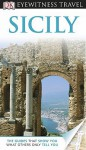 DK Eyewitness Travel Guide: Sicily - Fabrizio Ardito, Cristina Gambaro, Fiona Wild, Richard Pierce