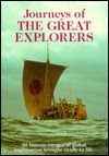Journeys of the Great Explorers: Thirty Famous Voyages of Global Exploration Brought Beautiful.. - Richard Cavendish, Bernard Stonehouse