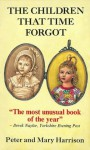 THE CHILDREN THAT TIME FORGOT (Paranormal Trilogy) - Peter Harrison, Mary Harrison