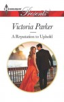 A Reputation to Uphold (Harlequin Presents) - Victoria Parker
