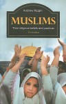 Muslims: Their Religious Beliefs and Practices (Library of Religious Beliefs and Practices) - Andrew Rippin