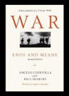 War: Ends and Means - Angelo Codevilla