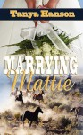 Marrying Mattie - Tanya Hanson