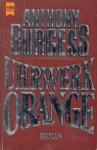 Uhrwerk Orange - Anthony Burgess