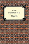 Plutarch's Lives (Volume 1 of 2) - Plutarch