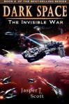 Dark Space (Book 2): The Invisible War - Jasper T. Scott