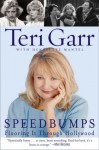 Speedbumps: Flooring it Through Hollywood - Teri Garr, Henriette Mantel