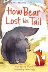 How Bear Lost His Tail. Author, Lucy Bowman - Lucy Bowman