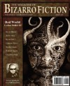 The Magazine of Bizarro Fiction - Jeff Burk, Carlton Mellick III, Kevin Shamel, Andre Duza, Kevin Dole 2, Cameron Pierce, Bradley Sands, Richard Tingley, Lloyd Kaufman, Kris Saknussemm