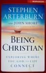 Being Christian Workbook - Stephen Arterburn, John Shore, Eric Stanford