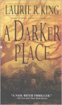 A Darker Place - Laurie R. King