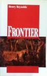 Frontier - Henry Reynolds