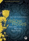 Yellow Roses [Emmy Award-Winning Documentary]: Real Girls. Real Life. Real Hope. - Mike Edwards, Larry Mead, Karen Lee-Thorp, Carol J. Kent