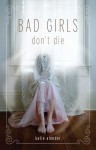 Bad Girls Don't Die (Bad Girls Don't Die, #1) - Katie Alender