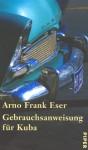 Gebrauchsanweisung für Kuba - Arno Frank Eser