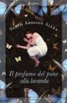 Il profumo del pane alla lavanda (Tascabili) (Italian Edition) - Sarah Addison Allen, M. P. Romeo, C. Lionetti