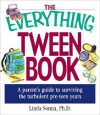 The Everything Tween Book: A Parent's Guide to Surviving the Turbulent Pre-Teen Years - Linda Sonna