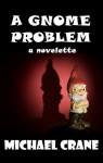 A Gnome Problem - Michael Crane