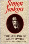 The Selling of Mary Davies and Other Writings - Simon Jenkins