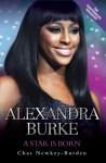 Alexandra Burke: A Star is Born - Chas Newkey-Burden
