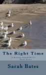 The Right Time - Sarah Bates