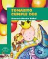 Tomasito Cumple DOS: Tomasito Turns Two - Graciela Beatriz Cabal, Sandra Lavandeira