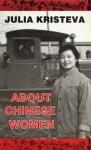 About Chinese Women - Julia Kristeva, Anita Barrows