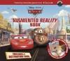 Disney Cars: Augmented Reality Book - Ellie O'Ryan