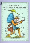 Fantastic Creatures: 122 Bizarre Beings - Dover Publications Inc.