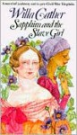 Sapphira and the Slave Girl - Willa Cather