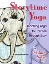 Storytime Yoga®: Teaching Yoga To Children Through Story (Storytime Yoga® Teaching Yoga to Children through Story) - Sydney Solis, Michele Trapani