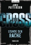 Stunde der Rache - Alex Cross 7 -: Thriller (German Edition) - James Patterson, Edda Petri