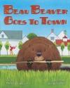Beau Beaver Goes to Town - Frances Bloxam, Jim Sollers