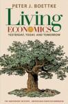 Living Economics: Yesterday, Today, and Tomorrow - Peter J. Boettke