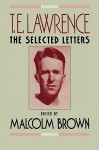 T. E. Lawrence: The Selected Letters - T.E. Lawrence