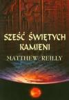 Sześć świętych kamieni - Matthew Reilly