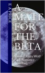 A Mate for the Beta: (Book 1, Grey Wolf Pack Romance Novellas) - E A Price