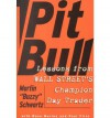 Pit Bull: Lessons from Wall Street's Champion Day Trader - Martin Schwartz, Amy Hempel, Dave Morine