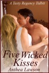 Five Wicked Kisses - A Tasty Regency Tidbit - Anthea Lawson